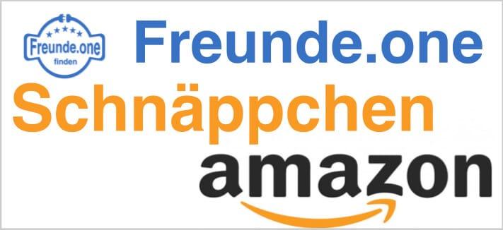 Amazon Schnäppchen Freundschaft und Freunde finden