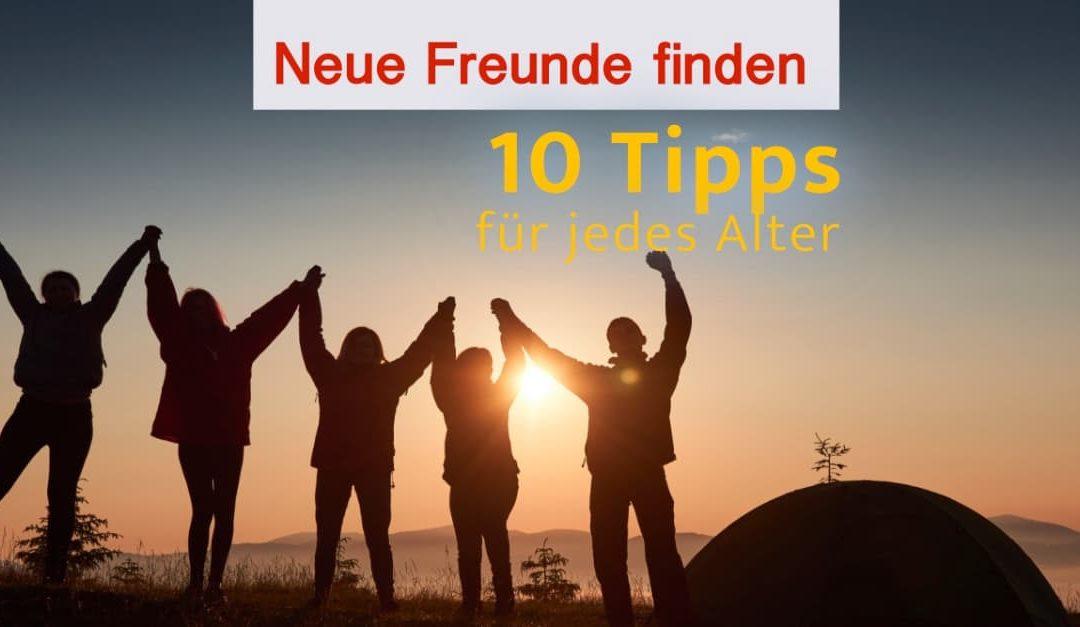 Neue Freunde finden – 10 Tipps und Tricks
