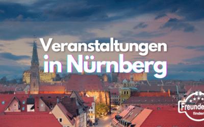 Veranstaltungen in Nürnberg – 8 Tipps