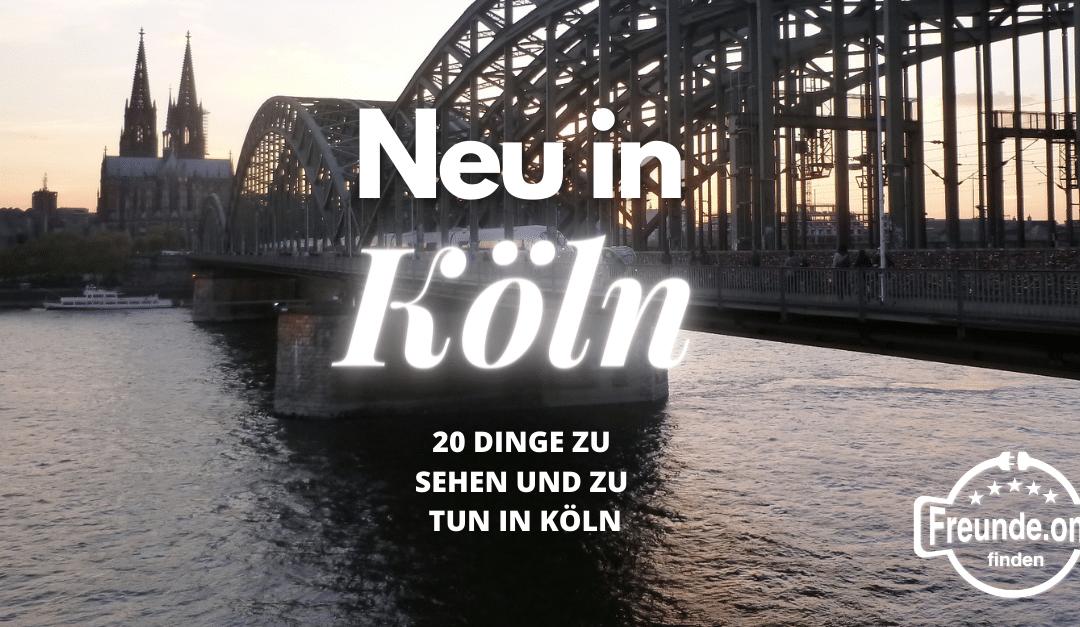 Neu in Köln